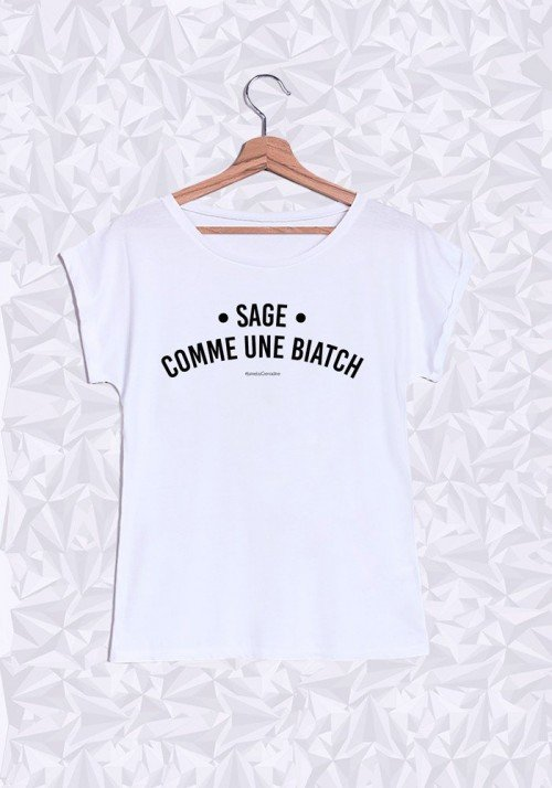 Sage comme une biatch T-shirt Femme Manches Retroussées