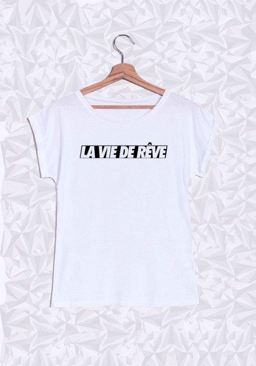 La vie de rêve T-shirt Femme Manches retroussées