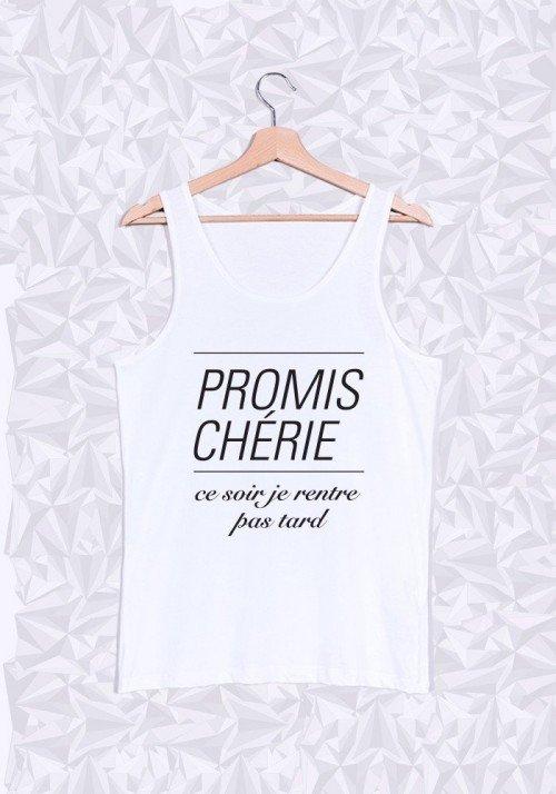 Promis Chérie Pas Tard Débardeur Homme