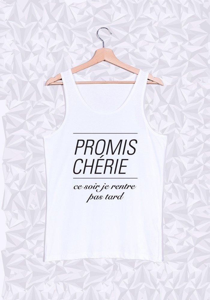 Débardeur Promis Cherie Pas Tard