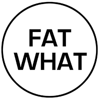 Fat What